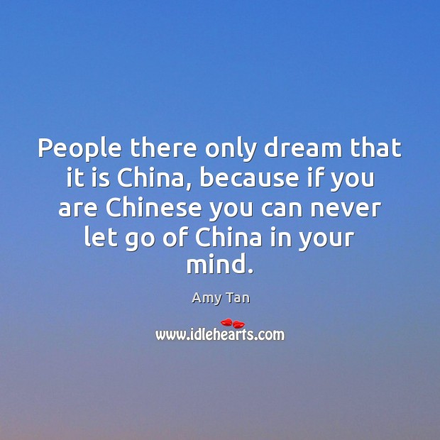 People there only dream that it is China, because if you are Image