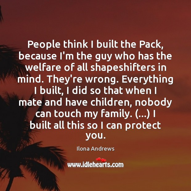 People think I built the Pack, because I'm the guy who has Image