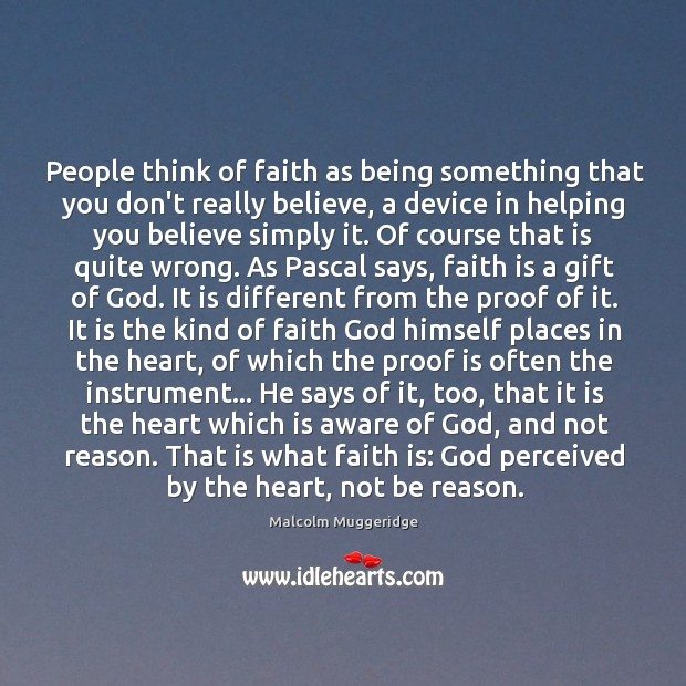 People think of faith as being something that you don't really believe, Image