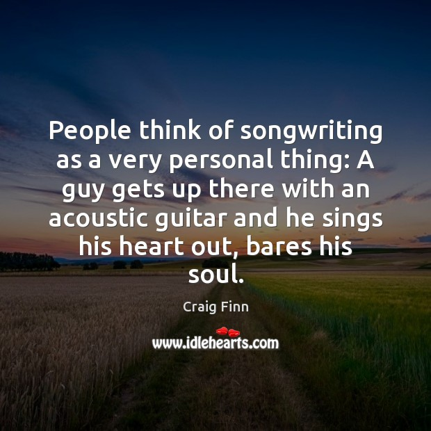 Image, People think of songwriting as a very personal thing: A guy gets