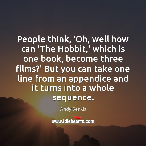 People think, 'Oh, well how can 'The Hobbit,' which is one Andy Serkis Picture Quote