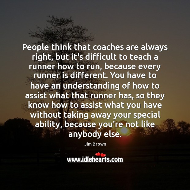 People think that coaches are always right, but it's difficult to teach Image