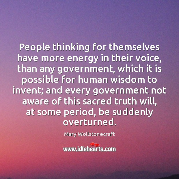 People thinking for themselves have more energy in their voice, than any Image
