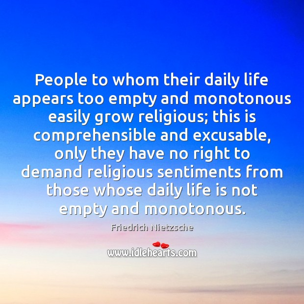Image, People to whom their daily life appears too empty and monotonous easily