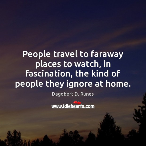 Image, People travel to faraway places to watch, in fascination, the kind of