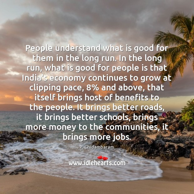 People understand what is good for them in the long run. In Image