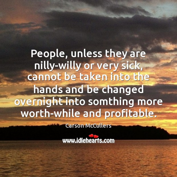 People, unless they are nilly-willy or very sick, cannot be taken into Image