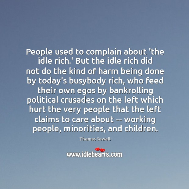Image, People used to complain about 'the idle rich.' But the idle