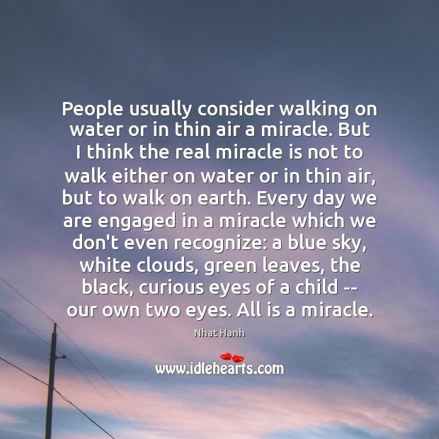 People usually consider walking on water or in thin air a miracle. Image