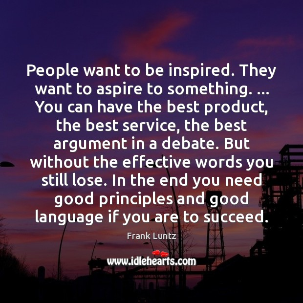 People want to be inspired. They want to aspire to something. … You Image