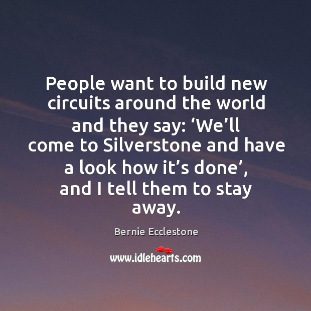 Image, People want to build new circuits around the world and they say: 'we'll come to silverstone