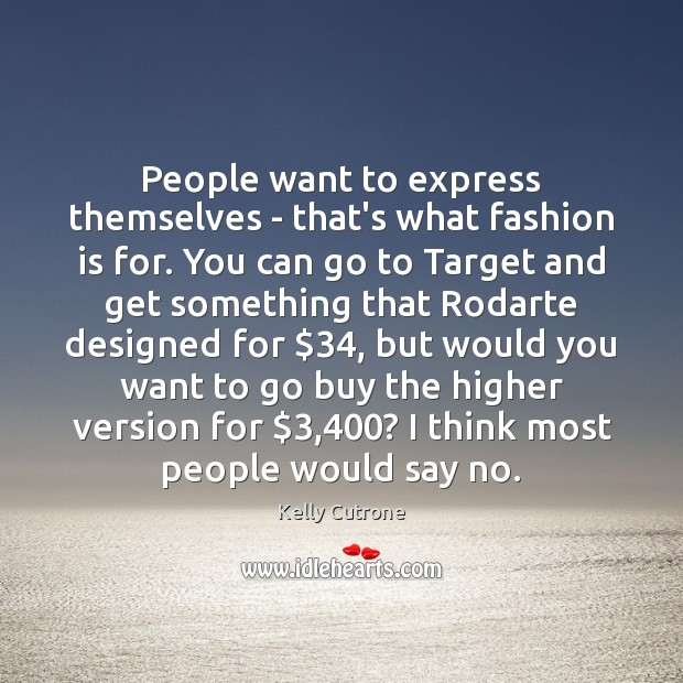 People want to express themselves – that's what fashion is for. You Image