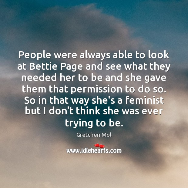 Image, People were always able to look at Bettie Page and see what