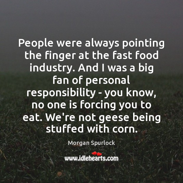 People were always pointing the finger at the fast food industry. And Image