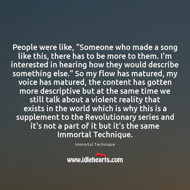 """People were like, """"Someone who made a song like this, there has Immortal Technique Picture Quote"""