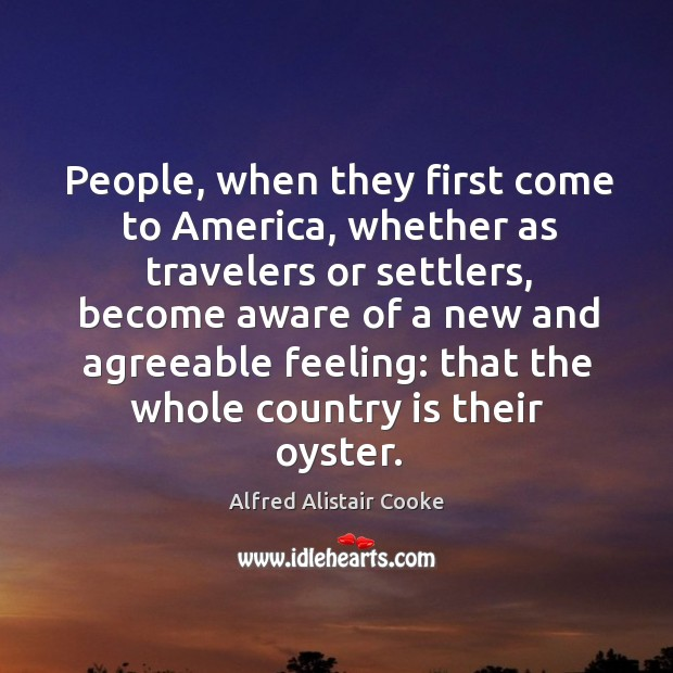 Image, People, when they first come to america, whether as travelers or settlers