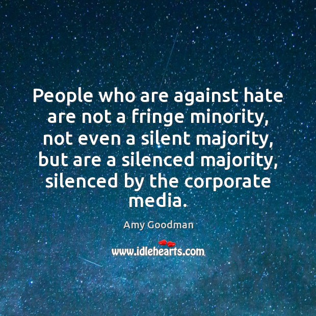 People who are against hate are not a fringe minority, not even Image