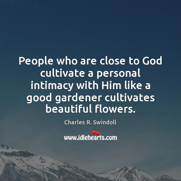 People who are close to God cultivate a personal intimacy with Him Image