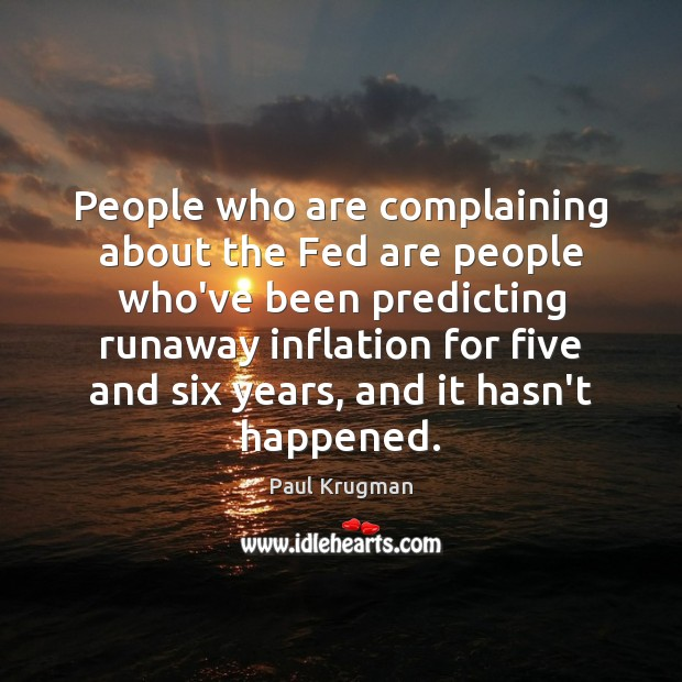 Image, People who are complaining about the Fed are people who've been predicting