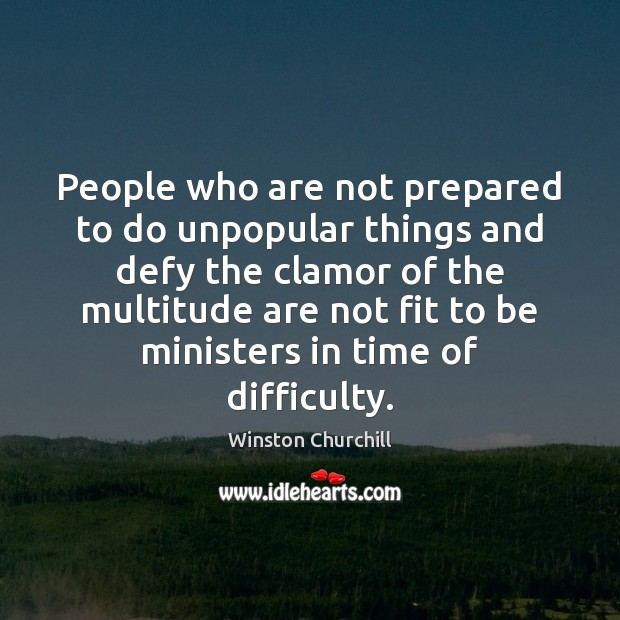 Image, People who are not prepared to do unpopular things and defy the