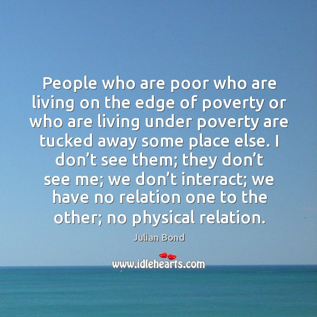 Image, People who are poor who are living on the edge of poverty or who are living under