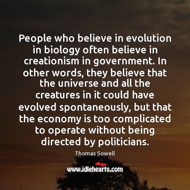 People who believe in evolution in biology often believe in creationism in Economy Quotes Image