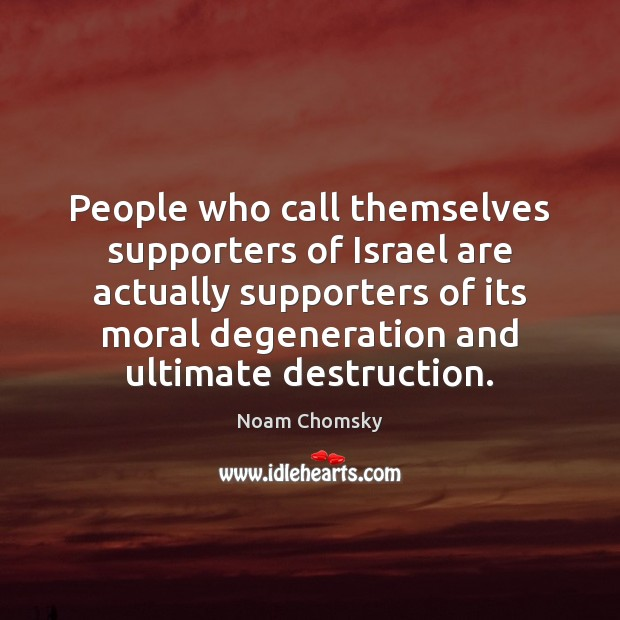 People who call themselves supporters of Israel are actually supporters of its Image