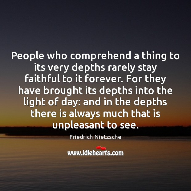Image, People who comprehend a thing to its very depths rarely stay faithful