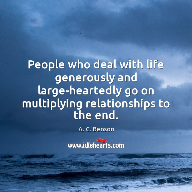 Image, People who deal with life generously and large-heartedly go on multiplying relationships
