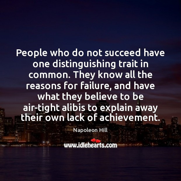 People who do not succeed have one distinguishing trait in common. They Image