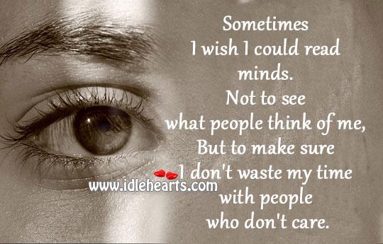 Sometimes I wish I could read minds. Image