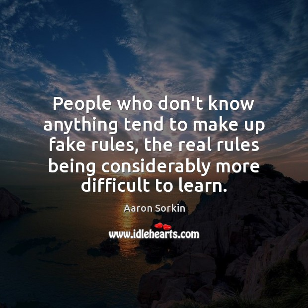 Image, People who don't know anything tend to make up fake rules, the