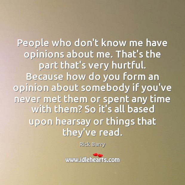 People who don't know me have opinions about me. That's the part Image