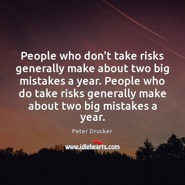 Image, People who don't take risks generally make about two big mistakes a