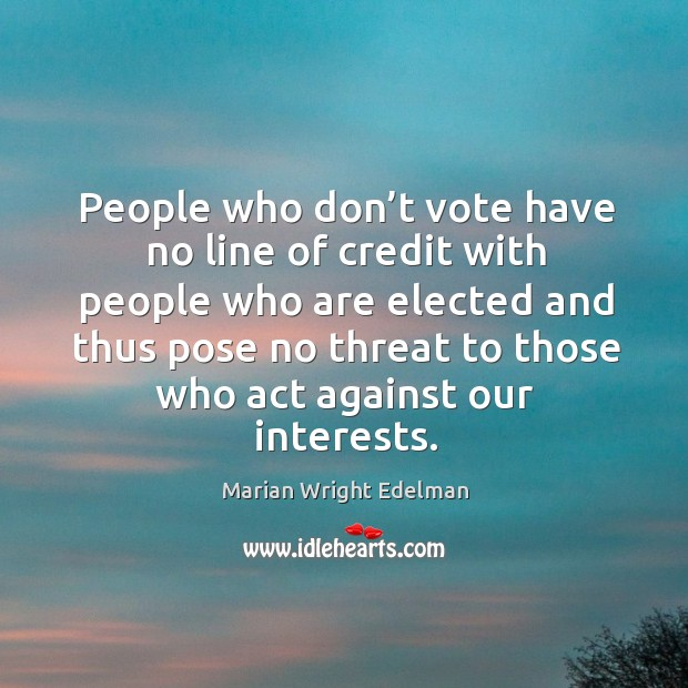 People who don't vote have no line of credit with people who are elected and thus pose no threat to Image