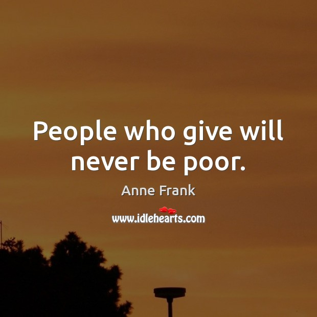 People who give will never be poor. Image