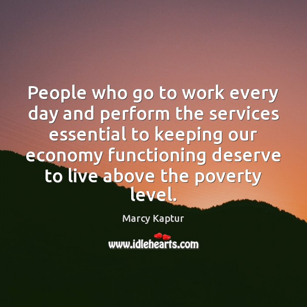 People who go to work every day and perform the services essential Image