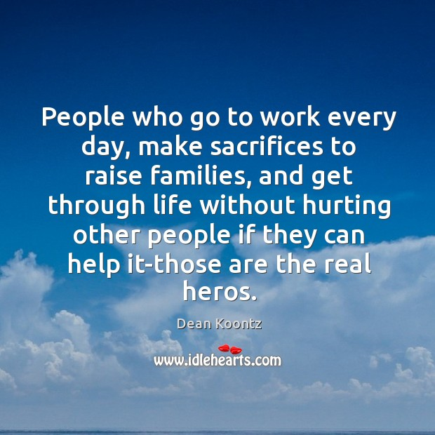 People who go to work every day, make sacrifices to raise families, Image