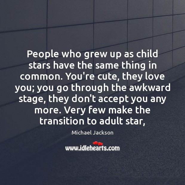 People who grew up as child stars have the same thing in Image