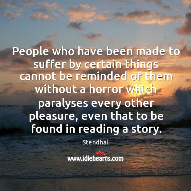 People who have been made to suffer by certain things cannot be reminded of them without a horror Image