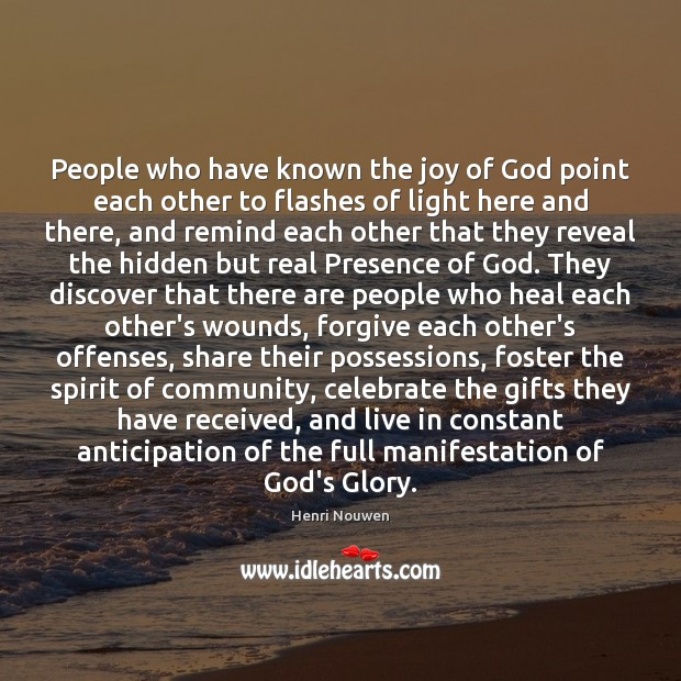 People who have known the joy of God point each other to Image