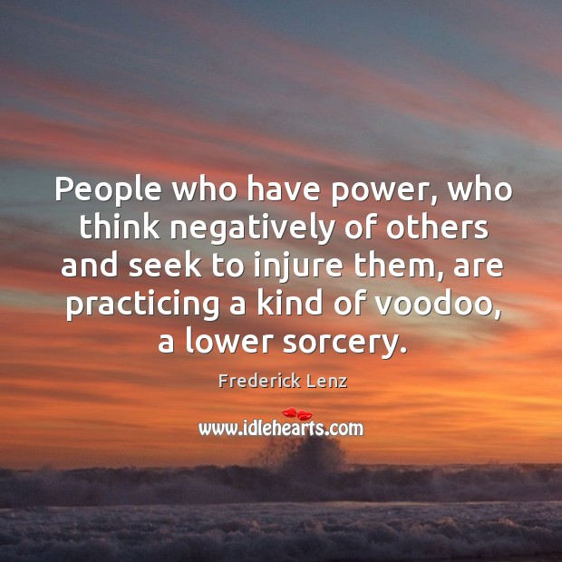 Image, People who have power, who think negatively of others and seek to