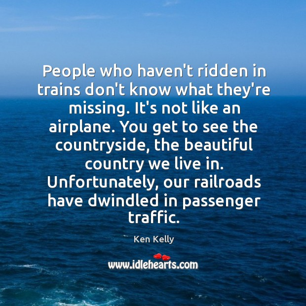 People who haven't ridden in trains don't know what they're missing. It's Image