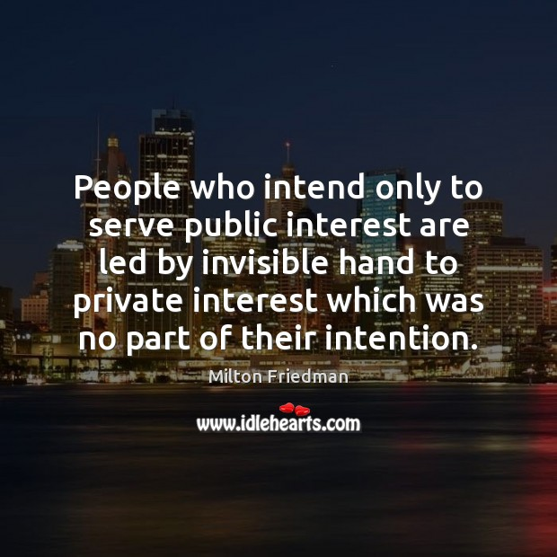 Image, People who intend only to serve public interest are led by invisible
