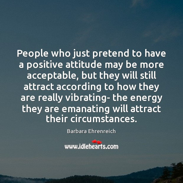 People who just pretend to have a positive attitude may be more Image