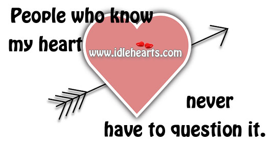 People who know my heart never have to question it. Image