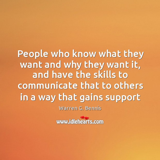 People who know what they want and why they want it, and Warren G. Bennis Picture Quote