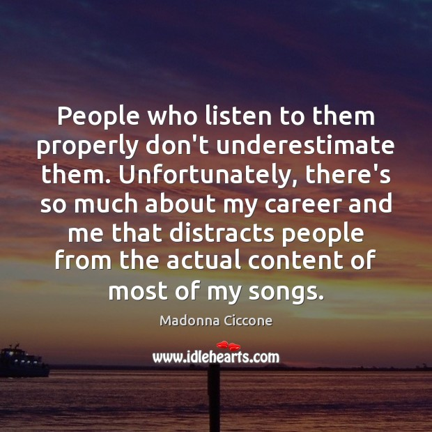 Image, People who listen to them properly don't underestimate them. Unfortunately, there's so