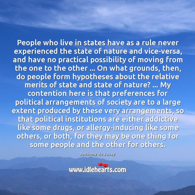 People who live in states have as a rule never experienced the Image
