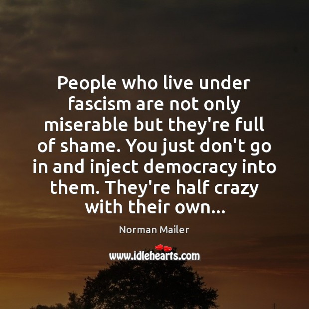 People who live under fascism are not only miserable but they're full Image